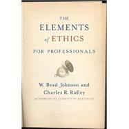 The Elements of Ethics for Professionals by Johnson, W. Brad; Ridley, Charles R., 9780230603912