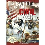 At Battle in the Civil War: An Interactive Battlefield Adventure by Lassieur, Allison, 9781491423912