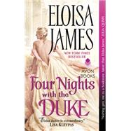 Four Nights With the Duke by James, Eloisa, 9780062223913