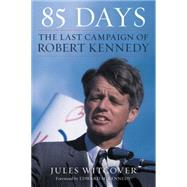 85 Days by Witcover, Jules; Kennedy, Edward M., 9780062463913