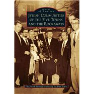 Jewish Communities of the Five Towns and the Rockaways by Jewish Heritage Society of the Five Towns, 9781467133913
