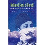 Mahmud Sami Al-barudi: Reconfiguring Society and the Self by De Young, Terri, 9780815633914