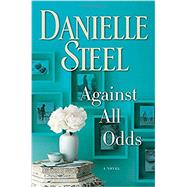 Against All Odds by STEEL, DANIELLE, 9781101883914