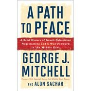 A Path to Peace by Mitchell, George; Sachar, Alon (CON), 9781501153914