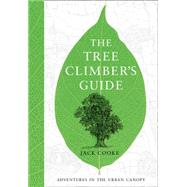 The Tree Climber's Guide by Cooke, Jack; Pitchers, Jennifer, 9780008153915