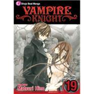Vampire Knight, Vol. 19 by Hino, Matsuri; Hino, Matsuri, 9781421573915