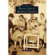 Rural Life in Murray County by Sharp, Debbie, 9781467113915