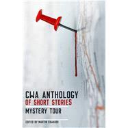 Cwa Anthology of Short Stories by Edwards, Martin, 9781910633915