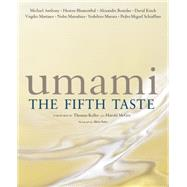 Umami The Fifth Taste by Anthony, Michael; Blumenthal, Heston; Bourdas, Alexandre; Kinch, David; Martinez, Virgilio; Matsuhisa, Nobu; Murata, Yoshihiro; Schiaffino, Pedro Miguel; Keller, Thomas; McGee, Harold; Nagae, Keiko; Cursan, Regis; Prescott, Ph.D., John; Mouritsen, Ph.D.,, 9784889963915