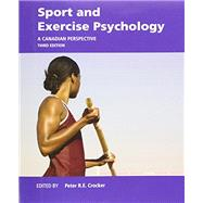 Sport and Exercise Psychology: A Canadian Perspective, Third Edition by Peter R.E. Crocker, 9780133573916