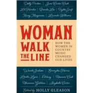 Woman Walk the Line by Gleason, Holly, 9781477313916