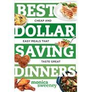 Best Dollar Saving Dinners by Sweeney, Monica, 9781581573916