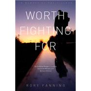 Worth Fighting for by Fanning, Rory, 9781608463916