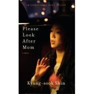 Please Look After Mom by SHIN, KYUNG-SOOK, 9780307593917
