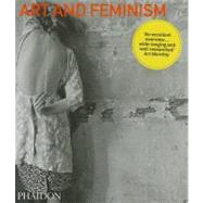 Art and Feminism by Reckitt, Helena; Phelan, Peggy, 9780714863917