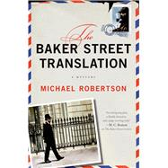 The Baker Street Translation A Mystery by Robertson, Michael, 9781250043917