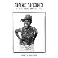 Florynce Flo Kennedy by Randolph, Sherie M., 9781469623917