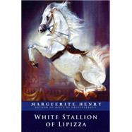 White Stallion of Lipizza by Henry, Marguerite; Dennis, Wesley, 9781481403917