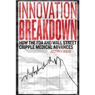 Innovation Breakdown by Gulfo, Joseph V., 9781682613917