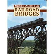 North American Railroad Bridges by Solomon, Brian, 9780785833918