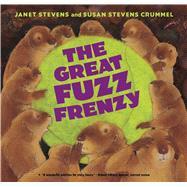 The Great Fuzz Frenzy by Stevens, Janet; Crummel, Susan Stevens; Stevens, Janet, 9780544943919
