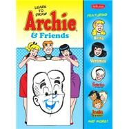 Learn to Draw Archie & Friends: Featuring Betty, Veronica, Sabrina the Teenage Witch, Josie & the Pussycats, and More! by Walter Foster, 9781600583919