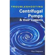 Troubleshooting Centrifugal Pumps and Their Systems by AUTHOR, 9781856173919