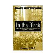 In the Black : A History of African Americans on Wall Street by Bell, Gregory S., 9780471403920