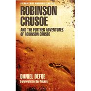 Robinson Crusoe and the Further Adventures of Robinson Crusoe by Defoe, Daniel, 9781472913920