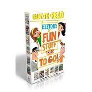 History of Fun Stuff to Go! by Williams, Bonnie; Burroughs, Scott; Murphy, Angela; Wake, Rich; Krensky, Stephen, 9781481443920
