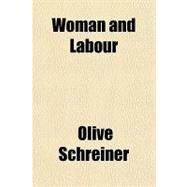 Woman and Labour by Schreiner, Olive, 9781153733922