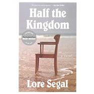 Half the Kingdom by Segal, Lore, 9781612193922