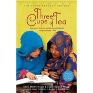 Three Cups of Tea: Young Readers Edition One Man's Journey to Change the World... One Child at a Time 9780803733923U