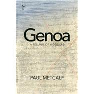 Genoa: A Telling of Wonders by Metcalf, Paul; Moody, Rick, 9781566893923