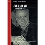 Totalitopia by Crowley, John, 9781629633923