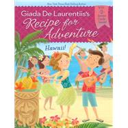 Hawaii! by De Laurentiis, Giada; Gambatesa, Francesca, 9780448483924