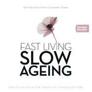 Fast Living, Slow Ageing by Marie, Kate; Thomas, Merlin Christopher, 9780980633924