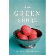 The Green Shore by Bakopoulos, Natalie, 9781451633924