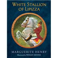 White Stallion of Lipizza by Henry, Marguerite; Dennis, Wesley, 9781481403924