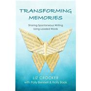 Transforming Memories by Crocker, Liz; Bennell, Polly (CON); Book, Holly (CON), 9781936693924