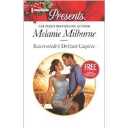 Ravensdale's Defiant Captive Christmas at The Chatsfield (bonus short story by Milburne, Melanie; Yates, Maisey, 9780373133925