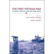 The First Vietnam War by Lawrence, Mark Atwood, 9780674023925