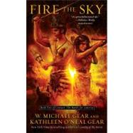 Fire the Sky Book Two of Contact: The Battle for America by Gear, W. Michael and Kathleen O'Neal, 9781439153925