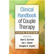 Clinical Handbook of Couple Therapy, Fifth Edition by Gurman, Alan S.; Lebow, Jay L.; Snyder, Douglas K., 9781462513925