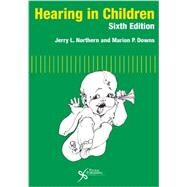 Hearing in Children by Northern, Jerry L., Ph.D., 9781597563925