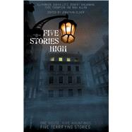 Five Stories High by Parker, K. J.; Lotz, Sarah; Shearman, Robert; Thompson, Tade; Allan, Nina, 9781781083925