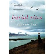 Burial Rites by Kent, Hannah, 9780316243926