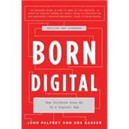 Born Digital by Palfrey, John; Gasser, Urs, 9780465053926