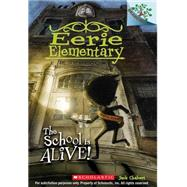 The School is Alive!: A Branches Book (Eerie Elementary #1) by Chabert, Jack; Ricks, Sam, 9780545623926