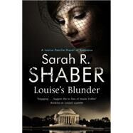 Louise's Blunder by Shaber, Sarah R., 9780727883926